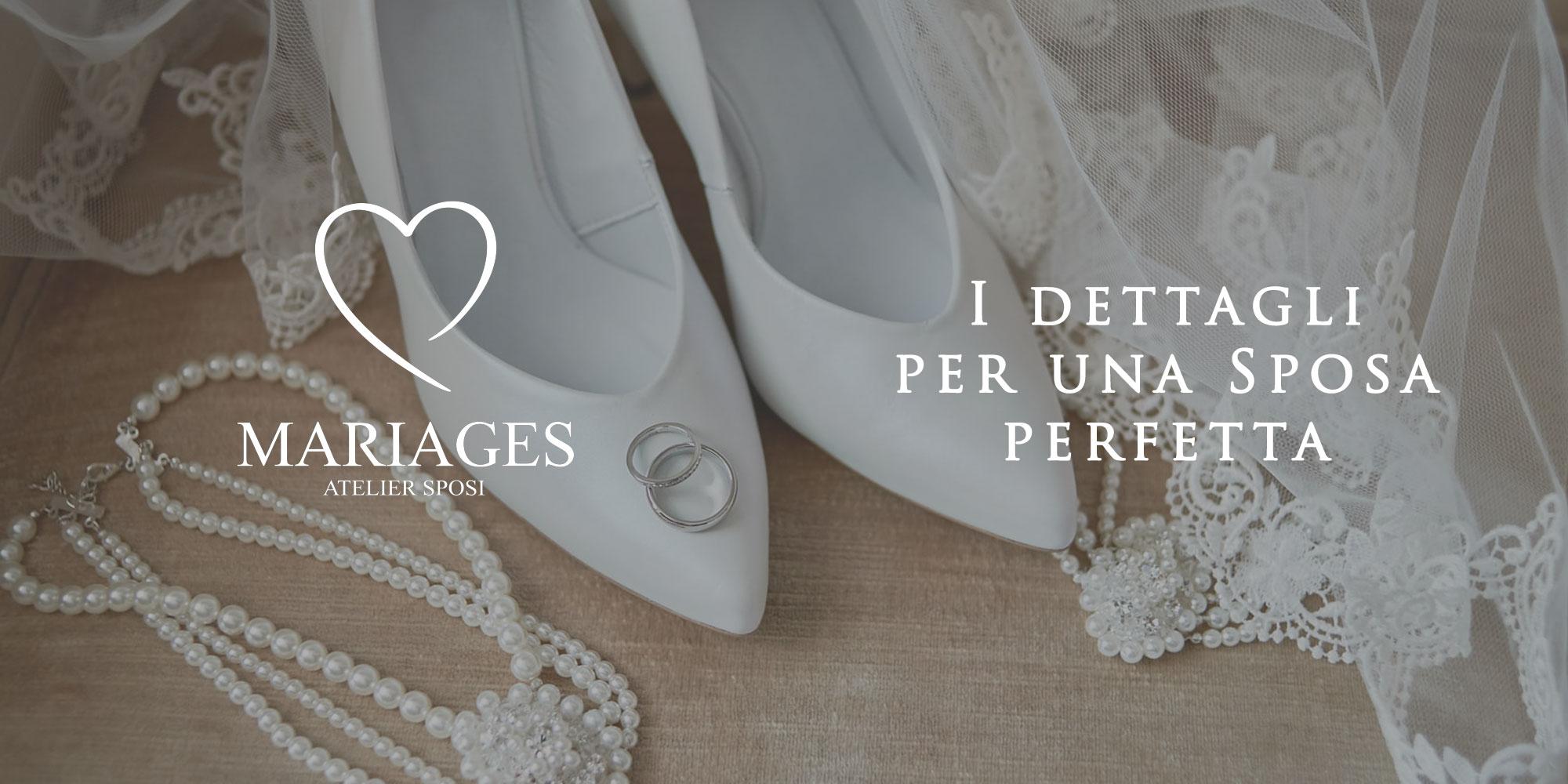 I dettagli per una Sposa Perfetta